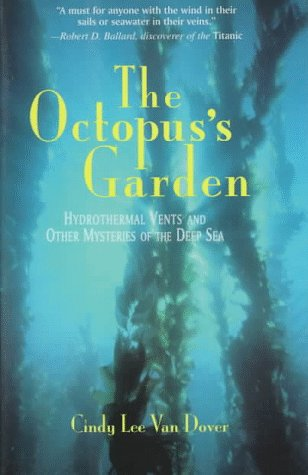 The Octopuss Garden Hydrothermal Vents And Other Mysteries Of The Deep Sea Helix Books