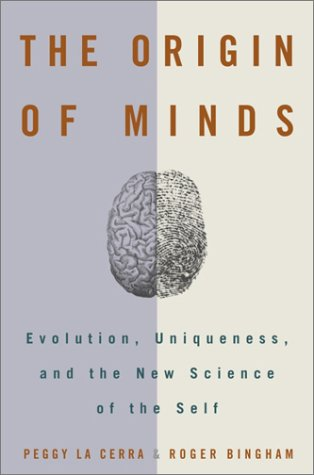 The Origin of Minds: Evolution, Uniqueness, and the New Science of the Self Peggy La Cerra