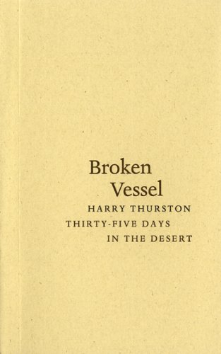 Broken Vessel: Thirty-Five Days in the Desert  by  Harry Thurston