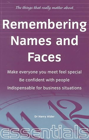 The Things That Really Matter About Remembering Names and Faces  by  Harry Alder