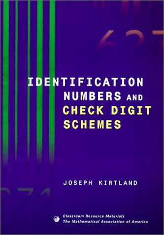 Identification Numbers And Check Digit Schemes  by  Joseph Kirtland