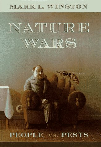 Nature Wars: People Vs. Pests Mark L. Winston