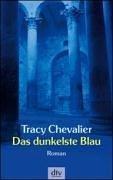 Das Dunkelste Blau Roman Tracy Chevalier