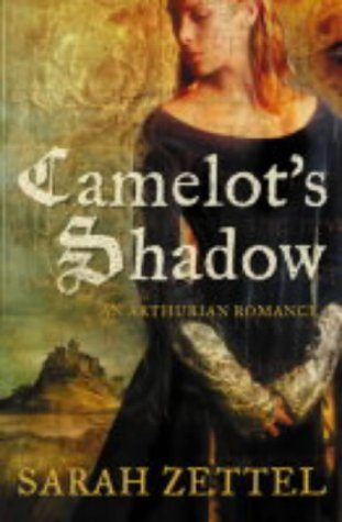 Camelots Shadow (The Paths to Camelot, #1) Sarah Zettel