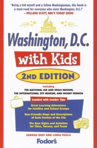 Washington, D.C. with Kids, 2nd Edition  by  Sandra C. Burt