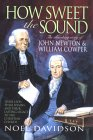 How Sweet the Sound: The Story of John Newton and William Cooper