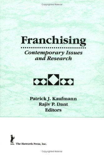 Franchising: Contemporary Issues And Research  by  Patrick J. Kaufmann