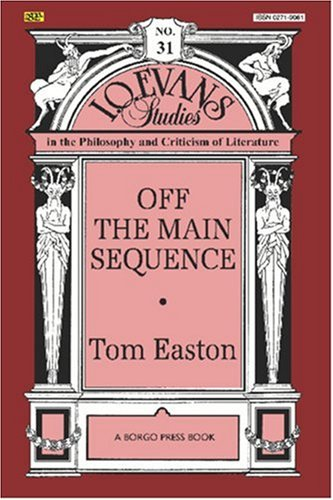 Off The Main Sequence: I. O. Evans Studies In The Philosophy And Criticism Of Literature, No. 31  by  Thomas A. Easton