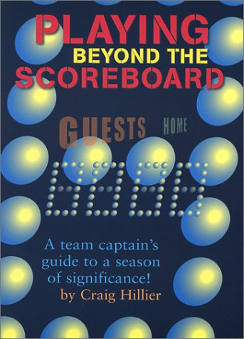 Playing Beyond the Scoreboard  by  Craig Hillier