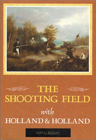 The Shooting Field with Holland & Holland  by  Peter King