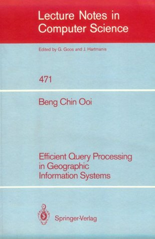 Efficient Query Processing In Geographic Information Systems Beng Chin Ooi