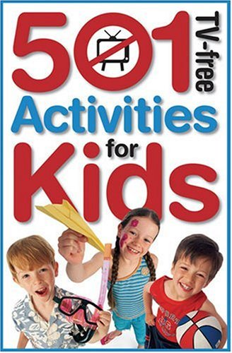 501 TV-Free Activities for Kids (501 TV-Free Kids) Diane Hodges