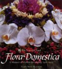 Flora Domestica: A History Of British Flower Arranging, 1500 1930