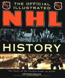The Official Illustrated NHL History: The Story of the Coolest Game on Earth
