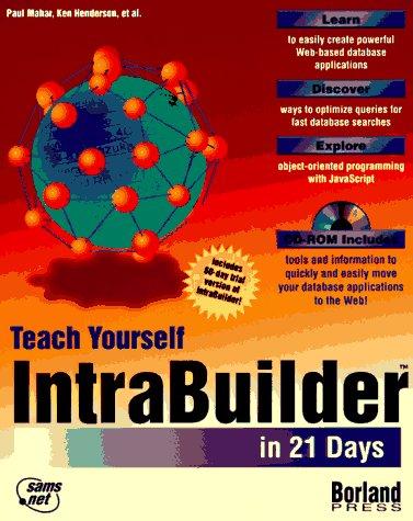 Teach Yourself Intrabuilder In 21 Days (Teach Yourself Series) Paul Mahar
