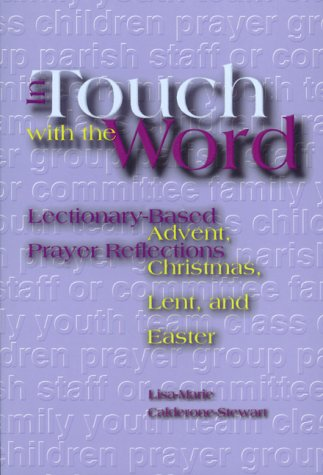 In Touch With the Word: Lectionary-Based Prayer Reflections  by  Lisa-Marie Calderone-Stewart
