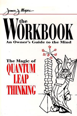 James Mapes the Workbook: The Magic of Quantum Leap Thinking  by  James J. Mapes