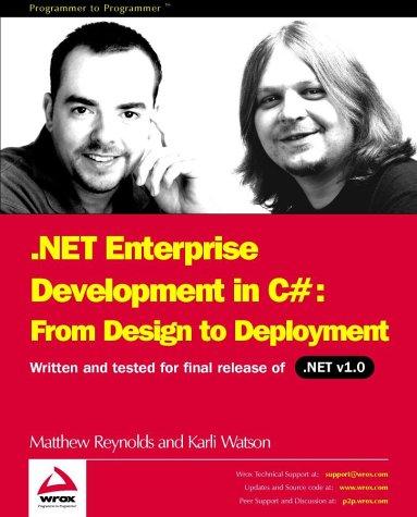 .Net Enterprise Development In C#: From Design To Deployment  by  Matt Reynolds