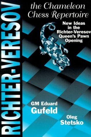 The Richter Veresov System: The Chameleon Chess Repertoire 1. D4 Nf6 2. Nc3 D5.3 Bg5 Eduard Gufeld