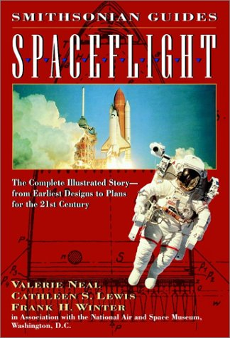 Spaceflight: A Smithsonian Guide Valerie Neal