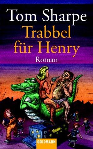 Trabbel Für Henry  by  Tom Sharpe