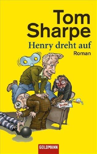 Henry Dreht Auf (Wilt, #3) Tom Sharpe