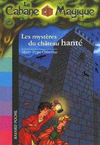 Les mystères du château hanté (La Cabane Magique, #25)  by  Mary Pope Osborne