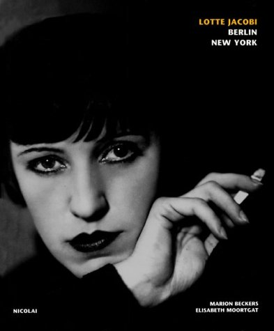 Atelier Lotte Jacobi: Berlin/New York Marion Beckers