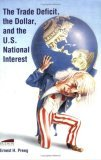 The Trade Deficit, The Dollar, And The U. S. National Interest  by  Ernest H. Preeg