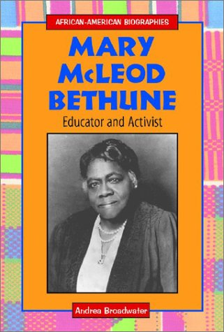 """the life of the american educator and civil rights activist mary mcleod bethune At this day in 1875, a black personality was born who was and still famously known as """"the first lady of the struggle"""" mary jane mcleod bethune was a famous african-american stateswoman, educator, humanitarian, philanthropist and a great civil rights activist she was popularly known for her."""
