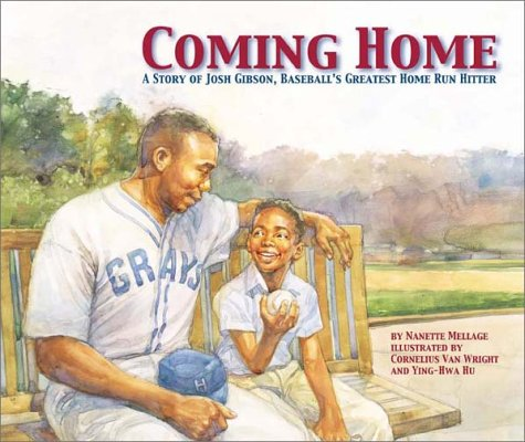 Coming Home Story of Josh Gibson Home Run Hitter  by  Nanette Mellage