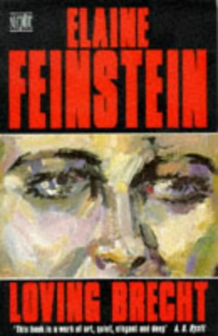 Loving Brecht  by  Elaine Feinstein
