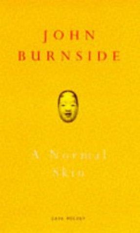 A Normal Skin  by  John Burnside