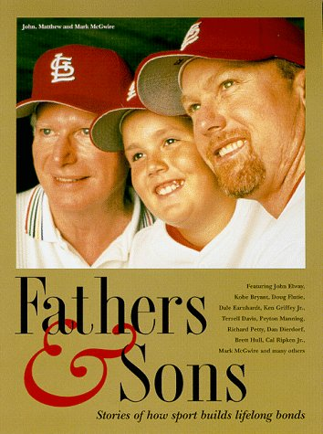 Fathers & Sons: Stories of How Sport Builds Lifelong Bonds  by  Beckett Publications