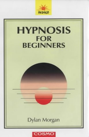 Hypnosis For Beginners by Dylan Morgan — Reviews ...