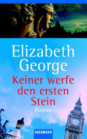Keiner werfe den ersten Stein (Inspector Lynley, #2)  by  Elizabeth  George
