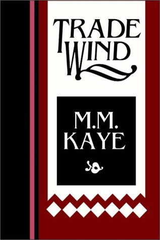 Trade Wind   Part 1 Of 2  by  M.M. Kaye