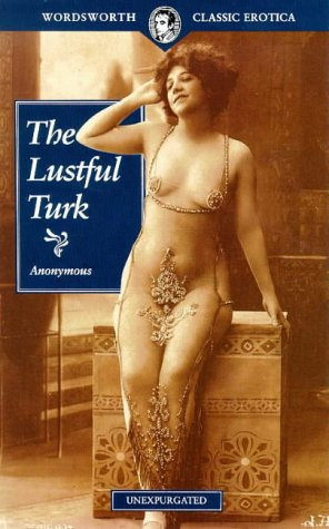 The Lustful Turk: Or Scenes In The Harem Of An Eastern Potentate Anonymous