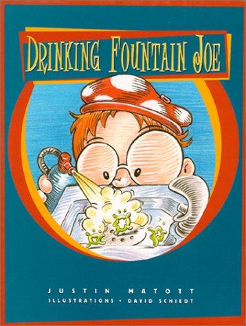 Drinking Fountain Joe  by  Justin Matott