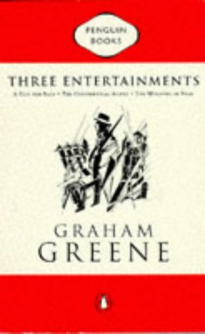 Three Entertainments: This Gun For Hire/Ministry of Fear/Confidential Agent  by  Graham Greene