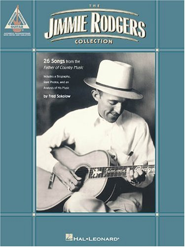 The Jimmie Rodgers Collection  by  Hal Leonard Publishing Company