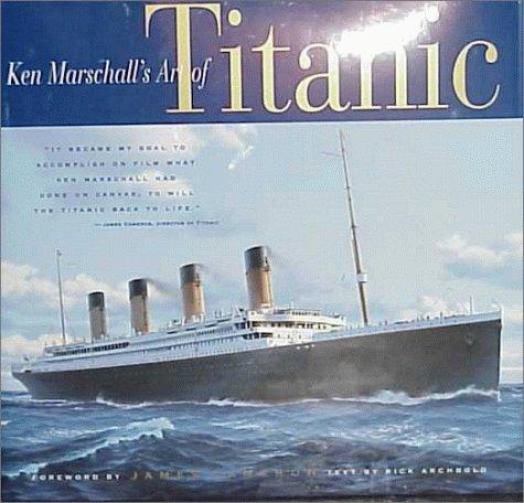 Ken Marschalls Art of the Titanic  by  Ken Marschall