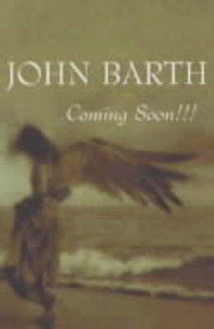 Coming Soon!!!  by  John Barth