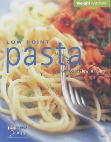 Low Point Pasta: Over 60 Recipes Low in Points  by  Becky Johnson
