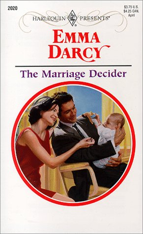 The Marriage Decider (Harlequin Presents, #2020)  by  Emma Darcy