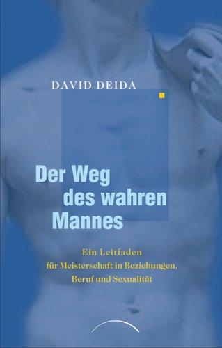 Der Weg Des Wahren Mannes  by  David Deida