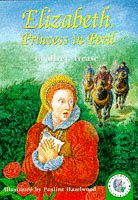 Elizabeth, Princess in Peril (Historical Storybooks) Geoffrey Trease