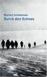 Durch den Schnee: Erzählungen aus Kolyma 1