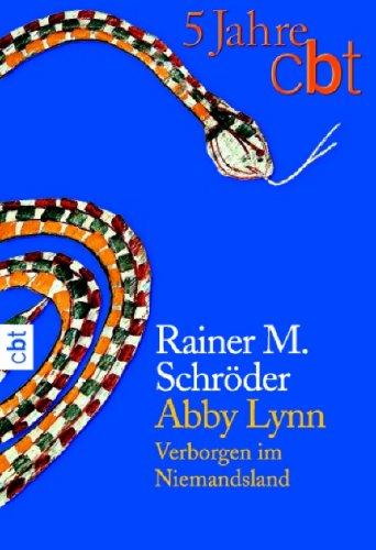 Abby Lynn: Verborgen im Niemandsland (Abby Lynn, #4) Rainer M. Schröder