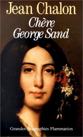 Chere George Sand Jean Chalon